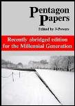 Cover art for Pentagon Papers, recently abridged edition for the Millennial Generation